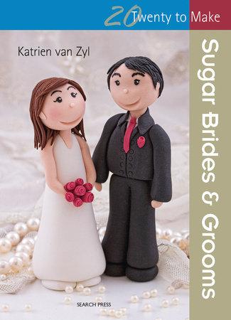 Sugar Brides & Grooms by Katrien Van Zyl