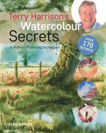Terry Harrison's Watercolour Secrets by Terry Harrison