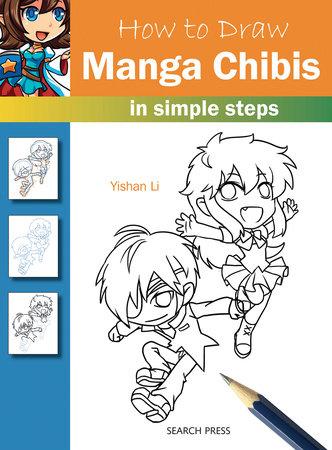 How to Draw Manga Chibis in Simple Steps by Yishan Li