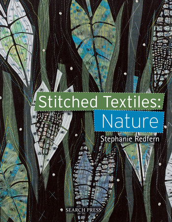 Stitched Textiles: Nature by Stephanie Redfern