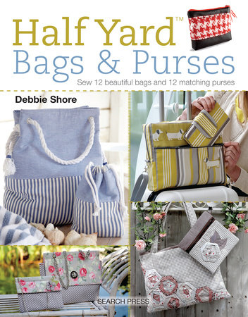 Half Yard (TM) Bags & Purses by Debbie Shore