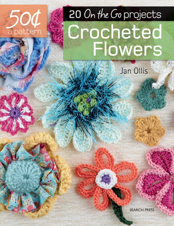 50 Cents a Pattern: Crocheted Flowers by Jan Ollis
