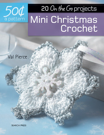 50 Cents a Pattern: Mini Christmas Crochet by Val Pierce
