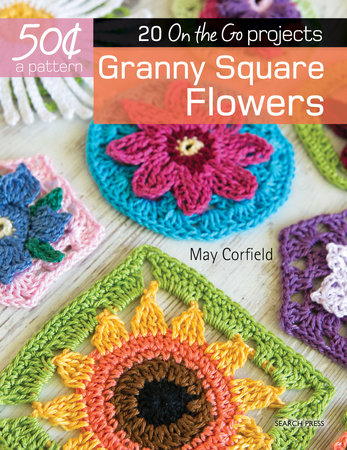 50 Cents a Pattern: Granny Square Flowers by May Corfield