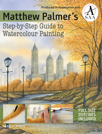 Matthew Palmer's Step-by-Step Guide to Watercolour Painting by Matthew Palmer