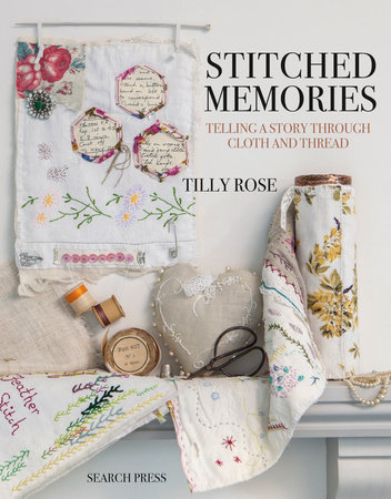 Stitched Memories by Tilly Rose