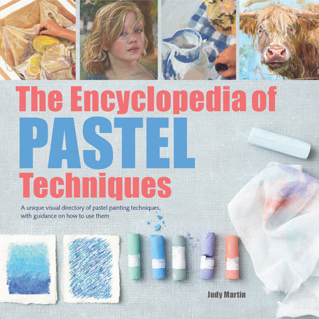 Encyclopedia of Pastel Techniques, The by Judy Martin