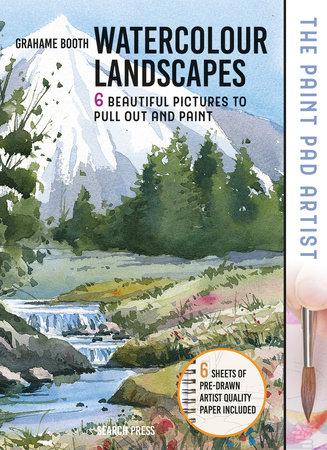 Paint Pad Artist: Watercolour Landscapes by Grahame Booth