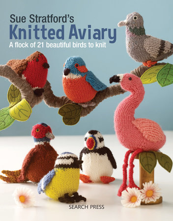 Sue Stratford's Knitted Aviary by Sue Stratford