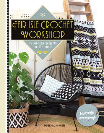 Fair Isle Crochet Workshop by Natasja van Vreeswijk