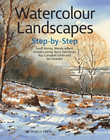 Watercolour Landscapes Step-by-Step by Geoff Kersey, Wendy Jelbert, Arnold Lowrey and Joe Dowden