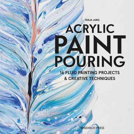Acrylic Paint Pouring by Tanya Jung