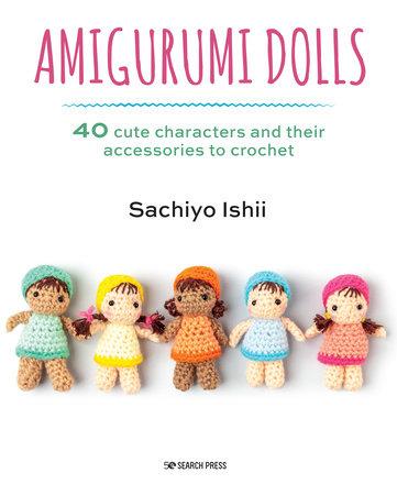 Amigurumi Dolls by Sachiyo Ishii