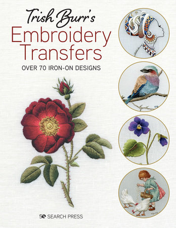 Trish Burr's Embroidery Transfers by Trish Burr