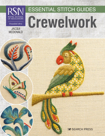 RSN Essential Stitch Guides: Crewelwork - large format edition by Jacqui McDonald