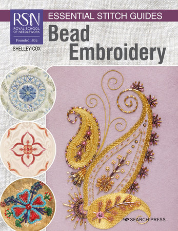 RSN Essential Stitch Guides: Bead Embroidery by Shelley Cox