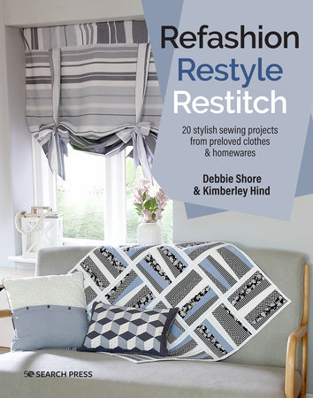 Refashion, Restyle, Restitch by Debbie Shore and Kimberley Hind