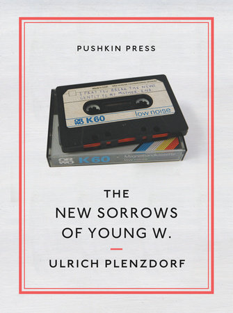 The New Sorrows of Young W. by Ulrich Plenzdorf
