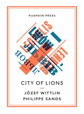 City of Lions by Jozef Wittlin and Philippe Sands