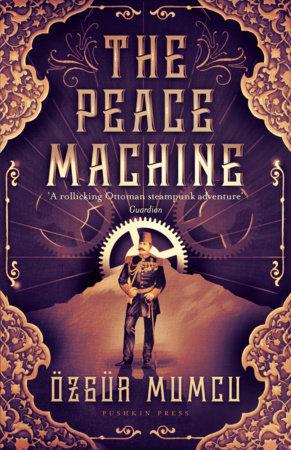 The Peace Machine by Oezguer Mumcu