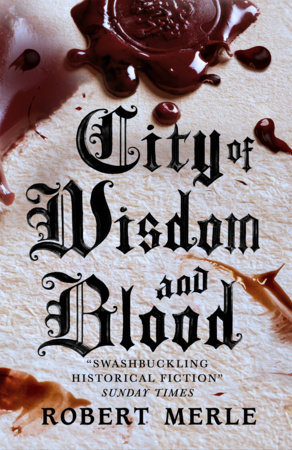 City of Wisdom and Blood by Robert Merle