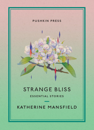 Strange Bliss by Katherine Mansfield