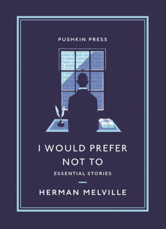 I Would Prefer Not To by Herman Melville