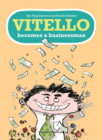 Vitello Becomes a Businessman by Kim Fupz Aakeson and Niels Bo Bojesen