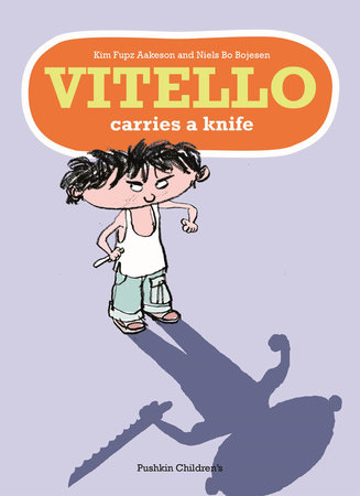 Vitello Carries a Knife by Kim Fupz Aakeson and Niels Bo Bojesen