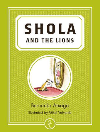 Shola and the Lions by Bernardo Atxaga