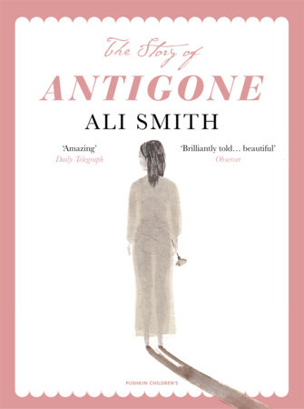 The Story of Antigone by Ali Smith