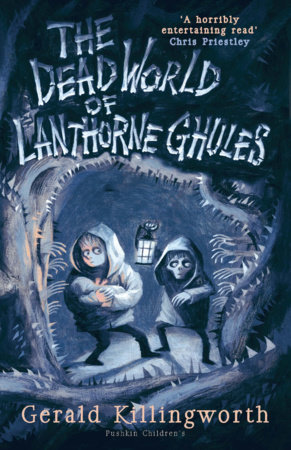 The Dead World of Lanthorne Ghules by Gerald Killingworth