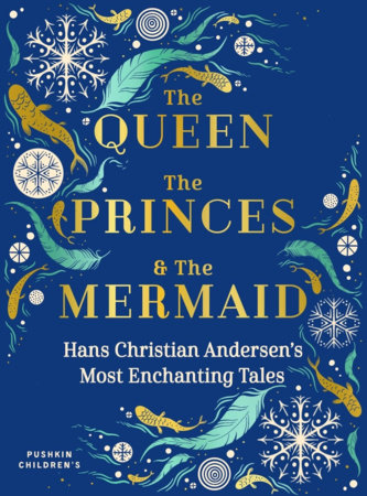 The Queen, the Princes and the Mermaid by Hans Christian Andersen