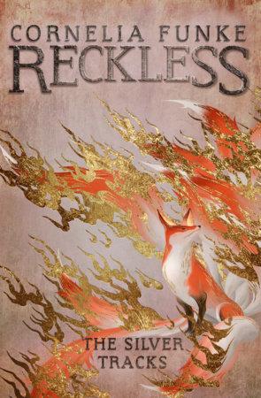 Reckless IV: The Silver Tracks by Cornelia Funke