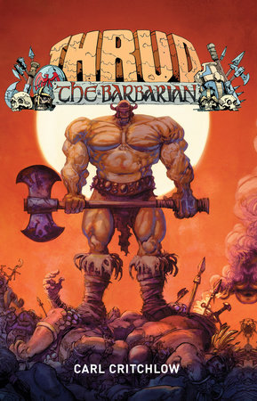 Thrud The Barbarian by Carl Critchlow