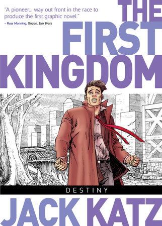 The First Kingdom Vol. 6: Destiny by Jack Katz