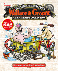 Wallace & Gromit: The Complete Newspaper Strips Collection Vol. 4