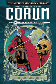 The Michael Moorcock Library: The Chronicles of Corum Vol. 1: The Knight of Swords