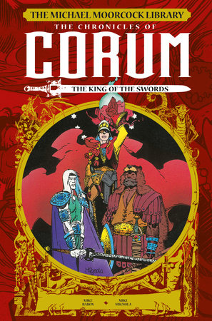 The Michael Moorcock Library: The Chronicles of Corum Vol. 3: The King of Swords by Mike Baron and Mark Shainlbum