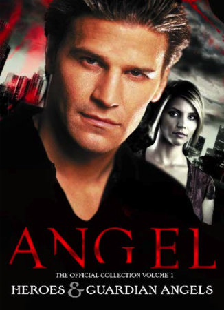 Angel: The Official Collection Volume 1 Heroes & Guardian Angels by Titan Comics