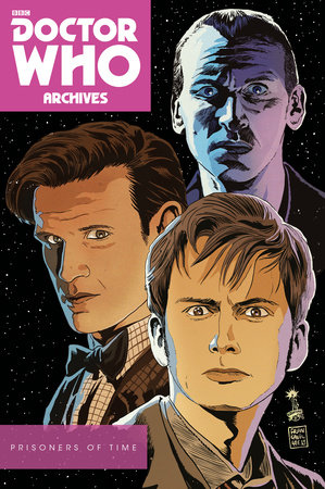Doctor Who Archives: Prisoners of Time by Scott Tipton and David Tipton