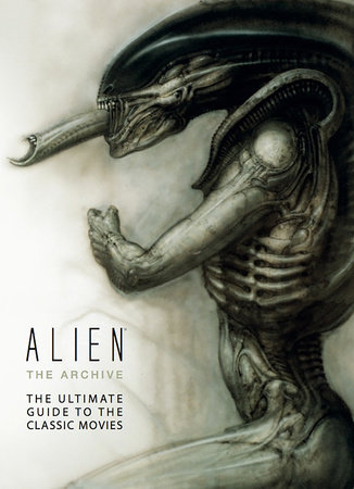 Alien: The Archive-The Ultimate Guide to the Classic Movies by Titan Books