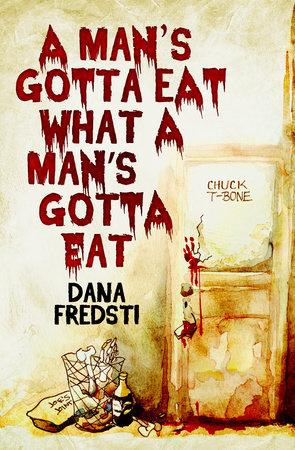 A Man's Gotta Eat What a Man's Gotta Eat (EBK) by Dana Fredsti
