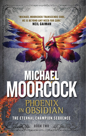 Phoenix in Obsidian by Michael Moorcock