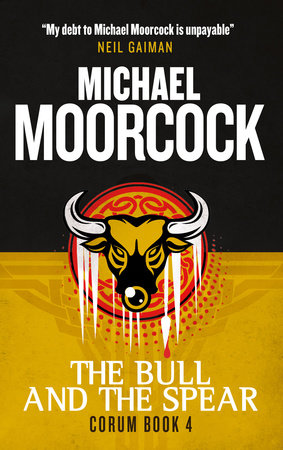 Corum - The Bull and the Spear by Michael Moorcock