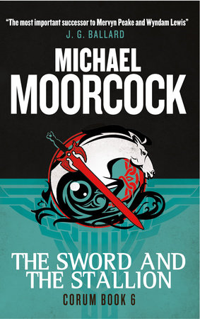 Corum - The Sword and the Stallion by Michael Moorcock