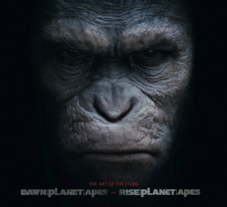 Dawn of Planet of the Apes and Rise of the Planet of the Apes: The Art of the Films by Matt Hurwitz, Sharon Gosling and Adam Newell