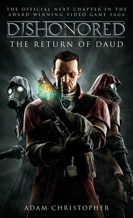 Dishonored - The Return of Daud by Adam Christopher