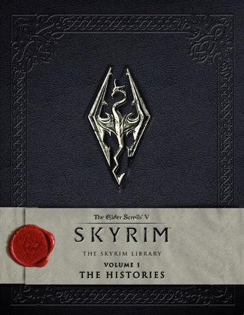 The Elder Scrolls V: Skyrim - The Skyrim Library, Vol. I: The Histories by Bethesda Softworks