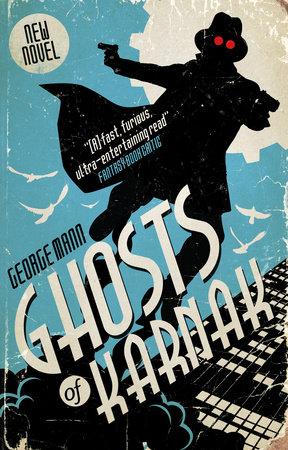 Ghosts of Karnak by George Mann